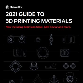 Le guide de l'impression 3D 2021 pour la gamme Makerbot METHOD