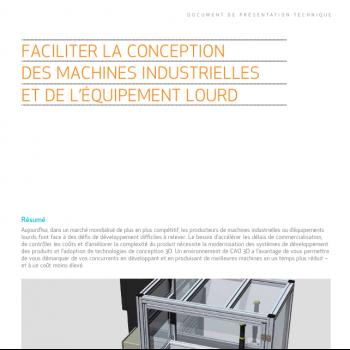 Comment concevoir en 3D des machines industrielles lourdes