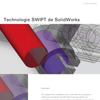 Créez rapidement en 3D avec la technologie Swift de SolidWorks