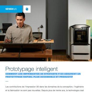 Comment les imprimantes 3D Stratasys F123 assurent un prototypage simple, rapide et productif